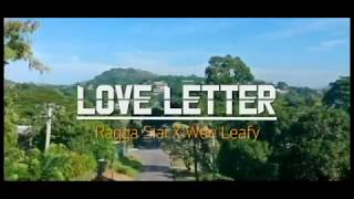 Ragga Siai - Love Letter ft Wee Leafy _Official Video_