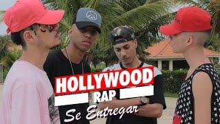 Hollywood Rap - Se Entregar (Clipe Oficial)