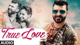 True Love: Navi Buttar (Full Audio Song) Prince Saggu   Latest Punjabi Songs 2018