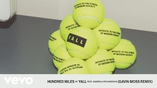 Yall - Hundred Miles (Gavin Moss Remix Audio) ft. Gabriela Richardson