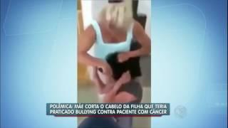 Mulher corta o cabelo da filha por fazer bullying com paciente com câncer