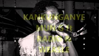 KANKUNGANYE-RADIO & WEASEL FT MUN G (AUDIO) 2014