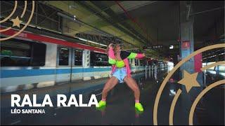 Rala Rala - Léo Santana | Lore Improta - Coreografia