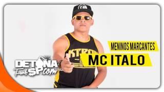 MC ITALO - Meninos marcantes [Com Letra]