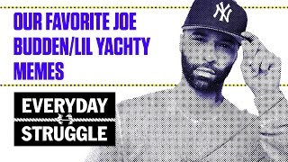 The Best Joe Budden and Lil Yachty Memes | Everyday Struggle
