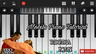Rootha kyun (1920 london) easy mobile perfect piano