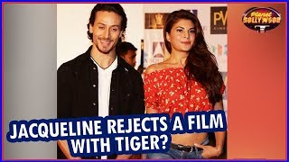 Jacqueline Fernandez Rejects A Film Offer Opposite Tiger Shroff? | Bollywood News