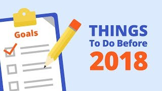 Make Sure You Do These Things Before 2018 (Today!) | Brian Tracy