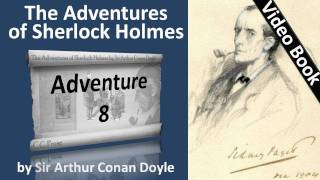 Adventure 08 - The Adventures of Sherlock Holmes by Sir Arthur Conan Doyle