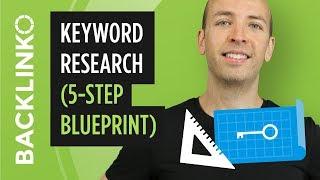 Advanced Keyword Research Tutorial (5-Step Blueprint)