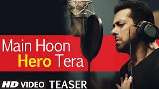 'Main Hoon Hero Tera' Song TEASER - Salman Khan | Hero | T-Series
