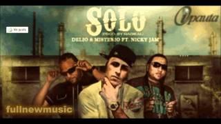 Delio Y Misterio Ft. Nicky Jam - Solo