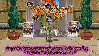 """Wizard101 -10,000 Crowns Wysteria Lore Pack Opening """"I Got Da GROOOTZZ"""""""