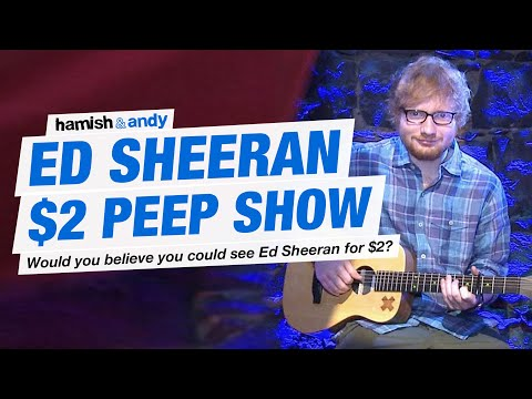 The Ed Sheeran 2 Peep Show Experiment