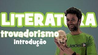 Literatura Portuguesa - Trovadorismo (Introdução)