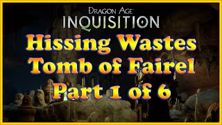 Dragon Age: Inquisition - The Tomb of Fairel - Statue Tomb - Hissing Wastes - Part 1