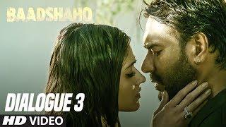 Annkho Me Tabhi Chamak Aati Hai, Jab Unme Khatra Hota Hai : Baadshaho (Dialogue Promo 3)