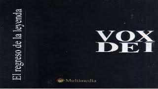 VOX DEI - El Regreso de la Leyenda (completo) 1996 (wav)