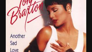 Toni Braxton - Another Sad Love Song (Smoothed Out Version)