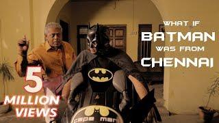 What If Batman Was From Chennai?   Put Chutney