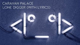 Caravan Palace - Lone Digger (album version)