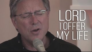Don Moen - I Offer My Life | Acoustic Worship Sessions