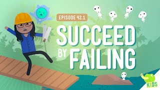 Succeed by Failing: Crash Course Kids #42.1