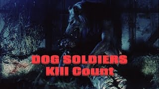 DOG SOLDIERS: Kill Count