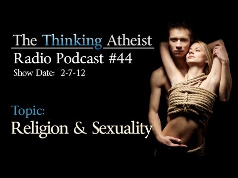 Xxx Mp4 Religion And Sex The Thinking Atheist Radio Podcast 44 3gp Sex