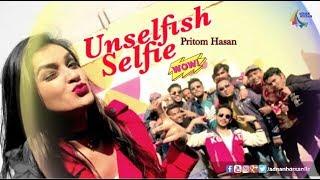 Unselfish Selfie | Full Video Song | Siam Ahmed | Pritom Hasan | Bangla New Song 2017