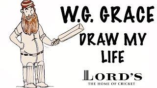 W.G. Grace - Draw My Life