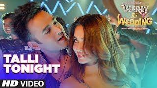 Talli Tonight Video Song | VEEREY KI WEDDING | Meet Bros, Deep Money, Neha Kakar | T-Series