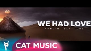 Monoir feat. June - We Had Love (Official Video)