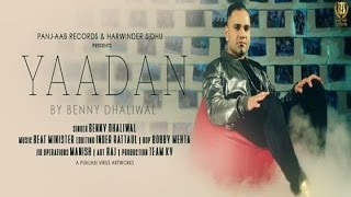 Yadaan ● Benny Dhaliwal Feat. Beat Minister ● New Punjabi Songs 2016 ● Panj-aab Records