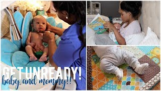 Get Unready | Mommy & Baby Edition!