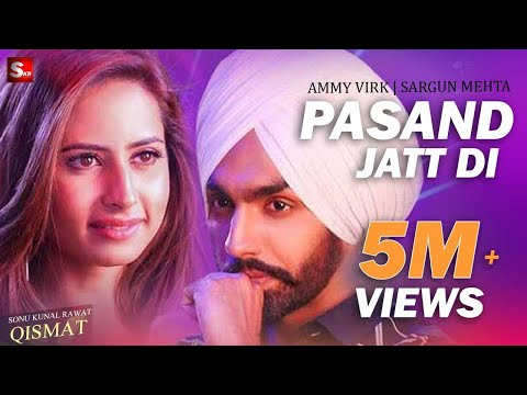 Xxx Mp4 Pasand Jatt Di Qismat Ammy Virk Sargun Mehta Jaani Amp Sukh E Muzical Doctorz New Song 2018 3gp Sex