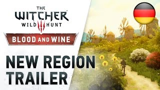 "The Witcher 3: Wild Hunt - PS4/XB1/PC - Blood and Wine ""New Region"" Trailer (German)"