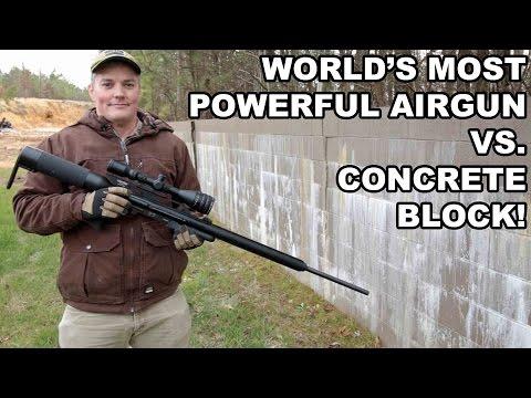 World s Most Powerful Airgun vs. Concrete Block