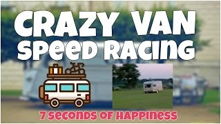 Crazy van speed racing epic fail 🚗 7 second of happiness FUNNY Video 😂