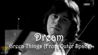 The Dream - 'Green Things (From Outer Space)' 1968