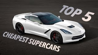 Top 5 Cheapest Supercars!