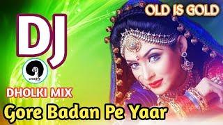 Gore Badan Pe Yaar Kurti Kasi Kasi DJ Mix || love Dholki mix || old is definitely gold DJ remix