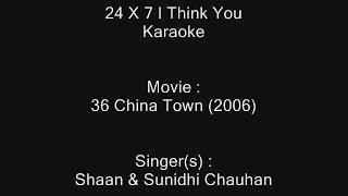24 X 7 I Think You - Karaoke - 36 China Town (2006) - Shaan & Sunidhi Chauhan