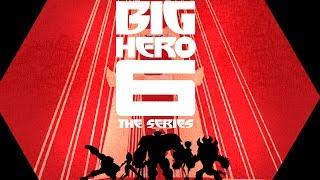 Main Title | Big Hero 6: The Series | Disney XD