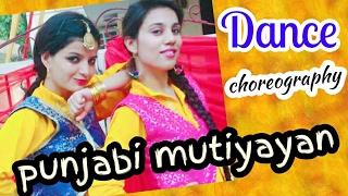 Punjabi Mutiyaran | Jasmine Sandlas /Latest Punjabi Songs DANCE CHOREOGRAPHY 2017