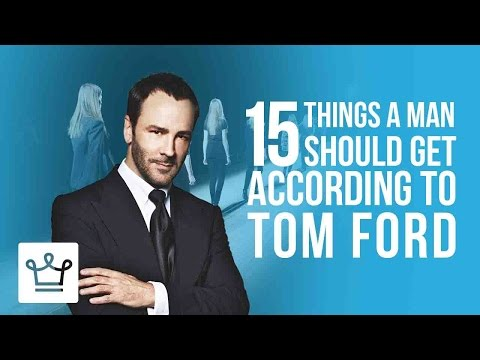 watch 15 Things Every Man Should Get According To Tom Ford