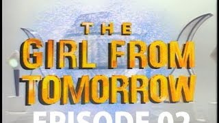The Girl From Tomorrow S01E02 (High Quality)