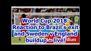 World Cup 2018: Reaction to Brazil