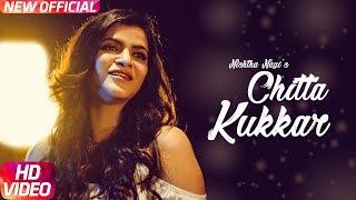 Chitta Kukkar   Nishtha Nagi   Latest Punjabi Song 2018   Speed Records