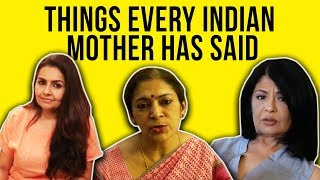 Things Every Indian Mother Has Said | BuzzFeed India
